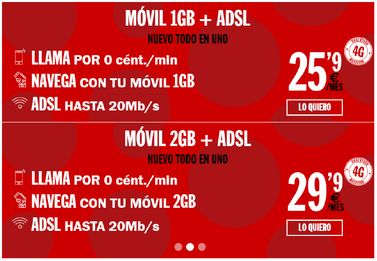ADSL + MÓVIL con tarifa Habla por 0 cént./min y Navega 1GB ? 25,90? ADSL + MÓVIL con tarifa Habla por 0 cént./min y Navega 2GB ? 29,90?